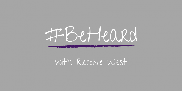 Be Heard with Resolve West